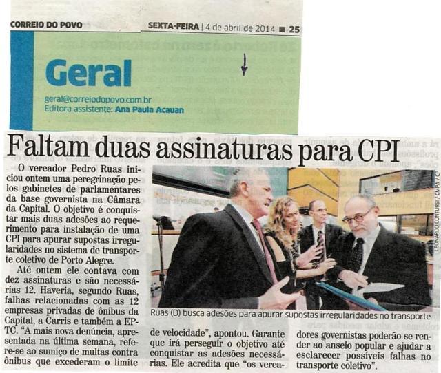 Correio do Povo - 04/04/2014 Pág. 25 - Geral 'Faltam duas assinaturas para CPI'